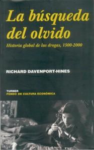 la búsqueda del olvido historia global de las drogas 1500 2000