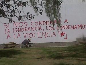 Si nos condenan a la ignorancia, los condenamos a la violencia