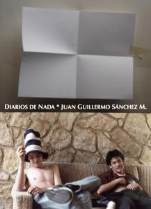Diarios de nada, Juan GUillermo Sanchez