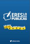 Eres Lo Que Publicas. Sálvate de tus Redes Sociales por Roberto Ruz