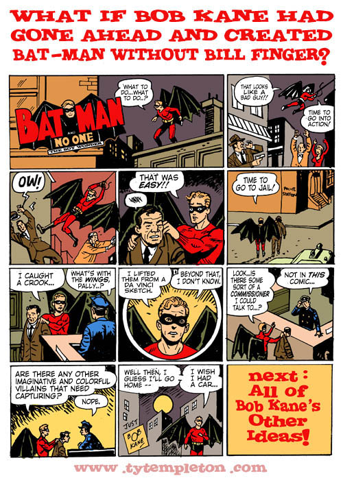 "Ty Templeton creó ""Y si Bob Kane hubiera creador a Batman sin Bill finger?"" Fuente: http://tytempletonart.wordpress.com/2014/01/18/giving-comics-the-finger-bun-toons-yay/"