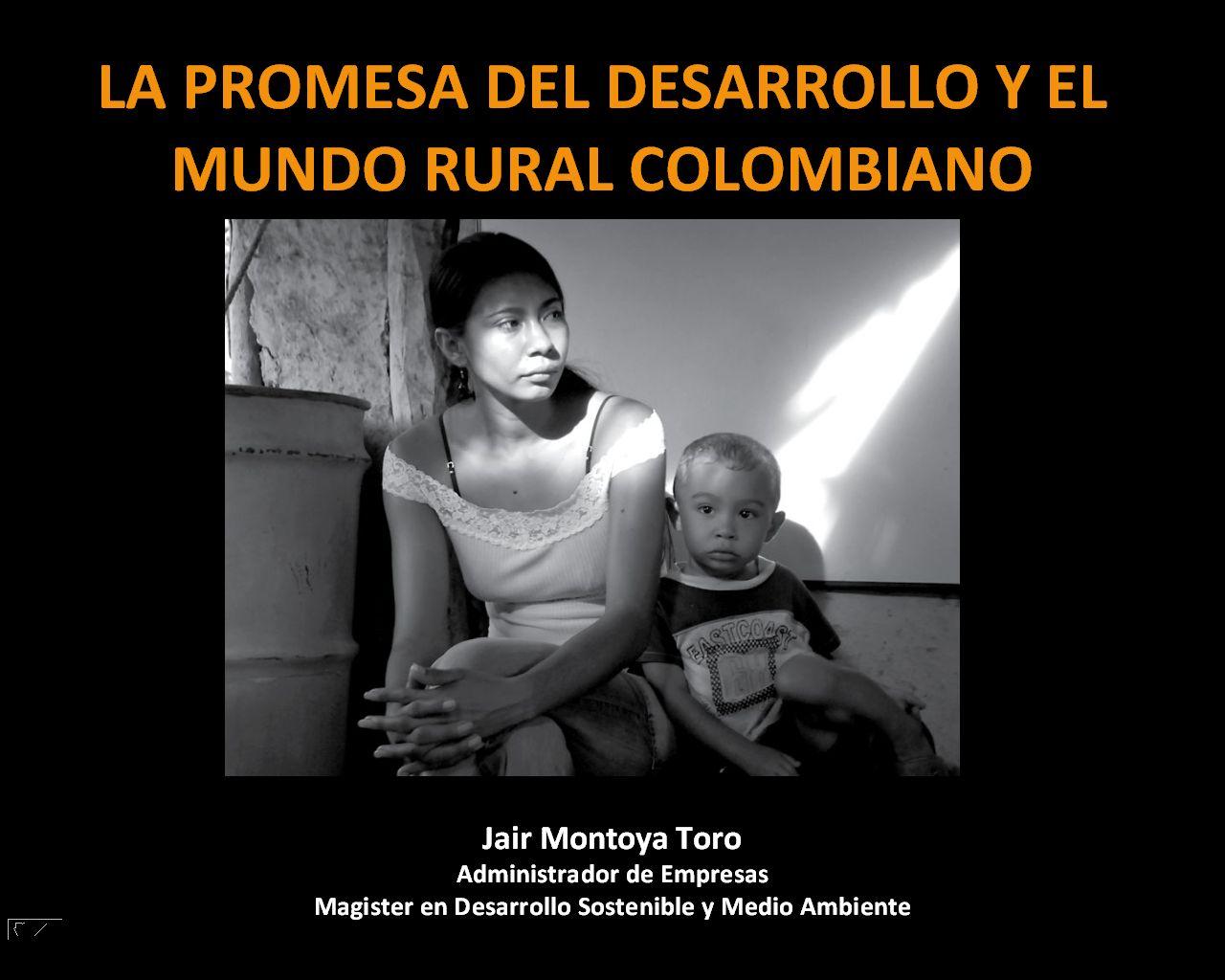 La promesa del desarrollo y el mundo rural colombiano