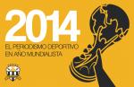 2014: El Periodismo Deportivo en Año Mundialista