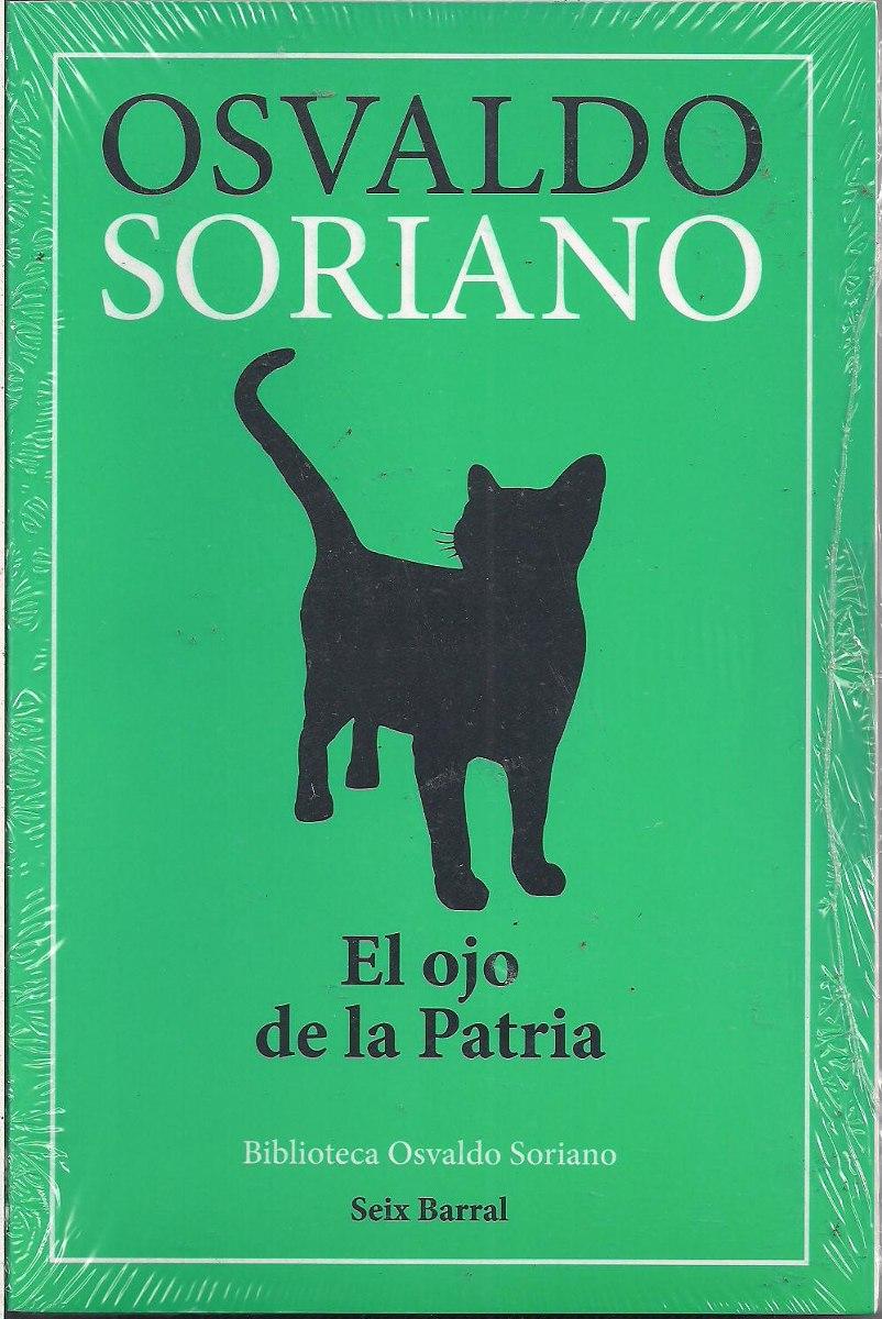 osvando-soriano-el-ojo-de-la-patria-seix-barral-23083-MLA20241567370_022015-F