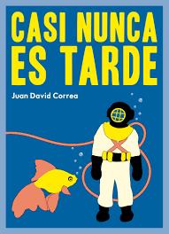 Libro casi nunca es tarde de Juan David Correa