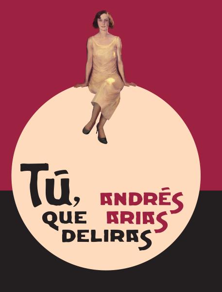 Libro tú, que deliras de Andrés Arias