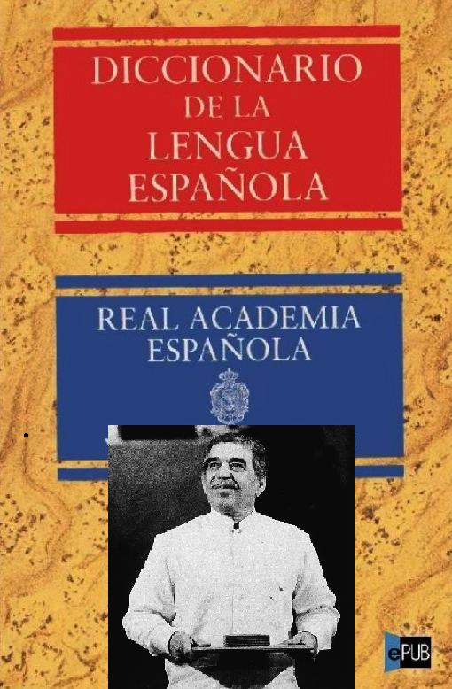 Diccionario RAE  con Gabo
