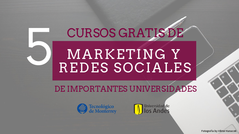 5 cursos gratis de marketing y redes sociales de importantes universidades