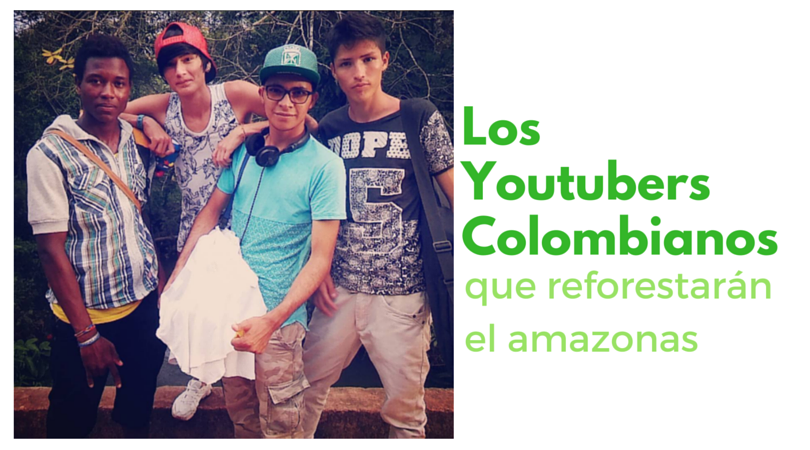 Los Youtubers colombianos que reforestarán el Amazonas Colombiano desde el Guaviare