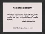 Reflexión 162_Independencia_Fiodor Dostoievski