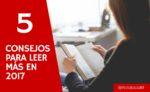 5 consejos para ser un mejor lector en 2017