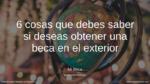 Guía para colombianos que buscan una beca en el exterior