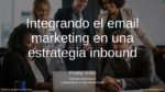 Integrando el email marketing en una estrategia inbound