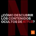 Contenido oculto de Netflix