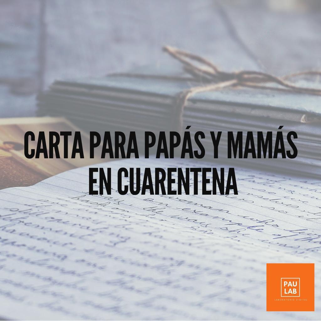 Carta para papás y mamás en cuarentena