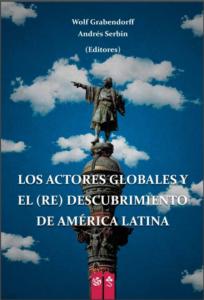 """Portada """"Los actores globales y el (re) descubrimiento de América Latina"""""""