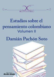 Pachón, D. (2020). Estudios sobre el pensamiento colombiano. Volumen II. Bogotá: Ediciones Desde Abajo.